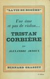 Alexandre Arnoux - Une âme et pas de violon... Tristan Corbière.