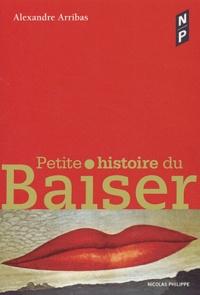 Alexandre Arribas - Petite histoire du baiser.