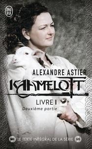 Alexandre Astier - Kaamelott Livre 1, deuxième pa : Episodes 51 à 100.