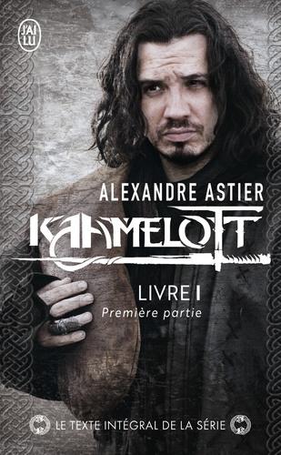 Alexandre Astier - Kaamelott Livre 1 : Episodes 1 à 50 - Première partie.