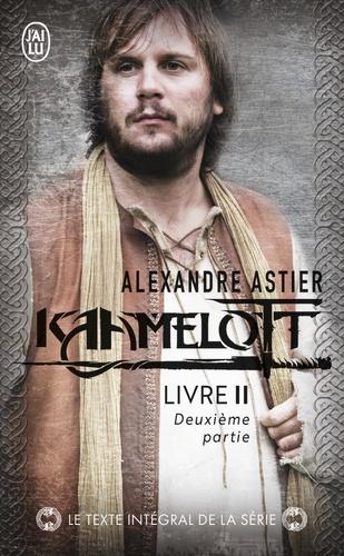 Alexandre Astier - Kaamelott Livre 2, deuxième pa : Episodes 51 à 100.