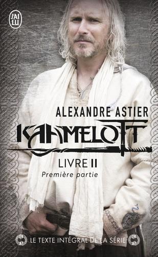 Alexandre Astier - Kaamelott Livre 2, première pa : Episodes 1 à 50.