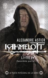 Alexandre Astier - Kaamelott Tome 4 : Deuxième partie.