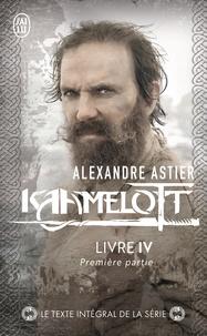 Alexandre Astier - Kaamelott Tome 4 : Première partie.