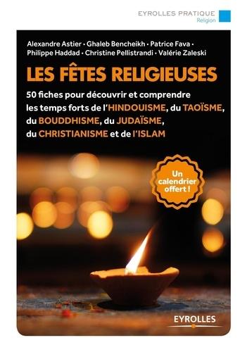 Les fêtes religieuses. Avec un calendrier