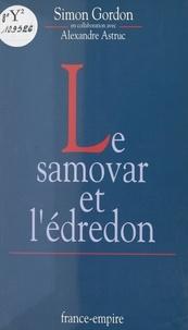 Alexandre Astruc et Simon Gordon - Le samovar et l'édredon.