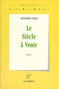 Alexandre Astruc - Le siècle à venir.
