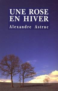 Alexandre Astruc - Une rose en hiver.