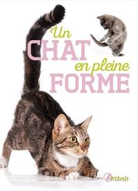 Alexandre Balzer et Annabelle Loth - Un chat en pleine forme.