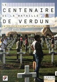 Le centenaire de la bataille de Verdun - Entre histoire et mémoire.pdf