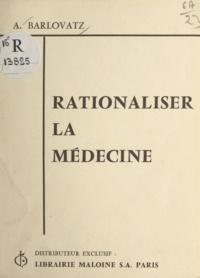 Alexandre Barlovatz - Rationaliser la médecine.