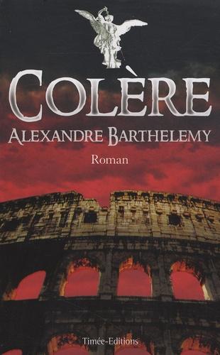 Alexandre Barthelemy - Colère.