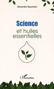 Alexandre Baumann - Science et huiles essentielles.