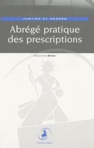 Alexandre Bédon - Abrégé pratique des prescriptions - Justice et procès.