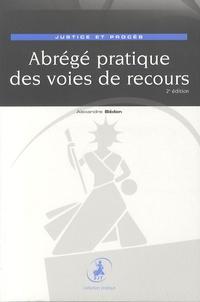 Alexandre Bédon - Abrégé pratique des voies de recours.