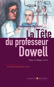 Alexandre Belaiev - La Tête du professeur Dowell.