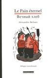 Alexandre Béliaev - Le Pain éternel.