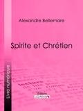 Alexandre Bellemare et  Ligaran - Spirite et Chrétien.