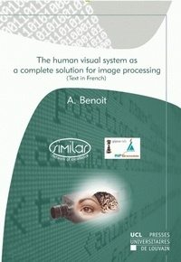 Alexandre Benoit et  Similar - The human visual system as a complete solution for image processing.