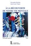 Alexandre Beridze et Jean-Louis Tripon - A la découverte de notre vie mentale.