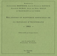 Alexandre Berthier et Louis-Nicolas Davout - Relations et rapports officiels de la bataille d'Austerlitz - 1805.