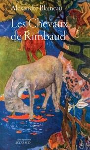 Téléchargez des manuels en ligne gratuitement Les chevaux de Rimbaud 9782330124052 DJVU