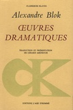 Alexandre Blok - Oeuvres dramatiques.