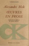 Alexandre Blok - Oeuvres en prose - 1906-1921.