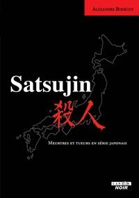Alexandre Bodécot - Satsujin - Meurtres et tueurs en série japonais.