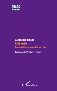 Alexandre Bohas - Disney - Un capitalisme mondial du rêve.
