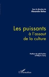 Alexandre Bohas - Les puissants à l'assaut de la culture.