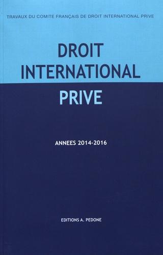 Travaux du Comité français de droit international privé. Années 2014-2016