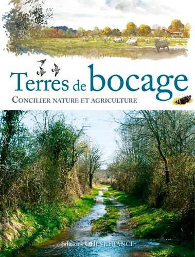 Alexandre Boissinot et Hélène Braconnier - Terres de bocage - Concilier nature et agriculture.