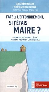 Alexandre Boisson et André-Jacques Holbecq - Face à l'effondrement, si j'étais maire ? - Comment citoyens et élus peuvent préparer la résilience.