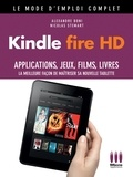 Alexandre Boni - Kindle Fire HD Mode d'emploi Complet.