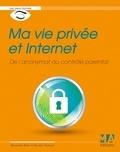Alexandre Boni et Nicolas Stemart - Ma vie privée et Internet.
