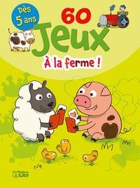 Alexandre Bonnefoy - 60 jeux à la ferme !.