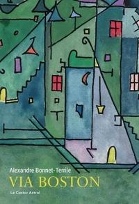 Alexandre Bonnet-Terrile - Via Boston.