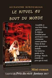 Alexandre Bordzakian - Le rituel au bout du monde.