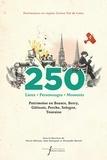 Alexandre Borrell et Pierre Allorant - 250 lieux, personnages, moments - Patrimoine en Beauce, Berry, Gâtinais, Perche, Sologne, Touraine.