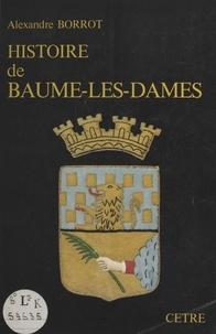 Alexandre Borrot - Histoire de Baume-les-Dames.
