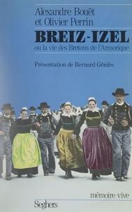 Alexandre Bouët et Olivier Perrin - Breiz-Izel ou la Vie des Bretons de l'Armorique.