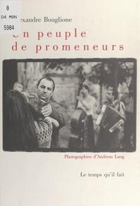 Alexandre Bouglione et Andréas Lang - Un peuple de promeneurs.