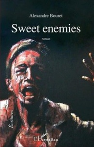 Alexandre Bouret - Sweet Enemies.