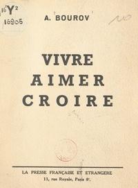 Alexandre Bourov et Jules Romains - Vivre, aimer, croire.