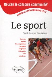 Alexandre Bourquin et Maryse Koehl - Le sport, tout le thème en dissertations - Questions contemporaines 2012.