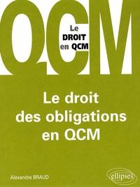 Alexandre Braud - Le droit des obligations en QCM.