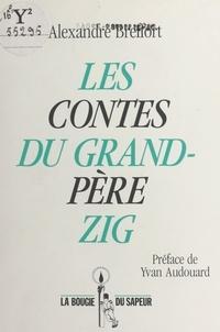 Alexandre Breffort et Yvan Audouard - Les contes du grand-père Zig.