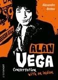 Alexandre Breton - Alan Vega - Conversation with an indian.