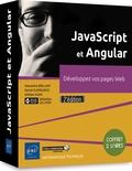 Alexandre Brillant et Daniel Djordjevic - Javascript et Angular : développez vos pages web - Coffret de 2 volumes.